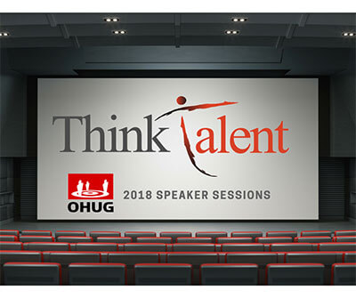 Sneak Peek – ThinkTalent's 2018 OHUG Sessions