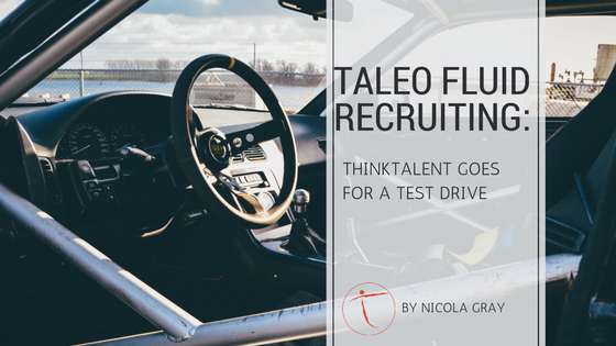 Taleo Fluid Recruiting: ThinkTalent goes for a test drive