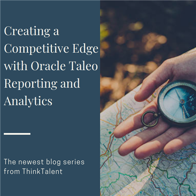 Creating a Competitive Edge with Oracle Taleo Reporting & Analytics